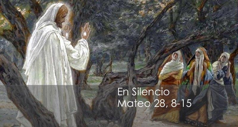 Mateo 28, 8-15