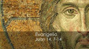 Juan 14, 7-14