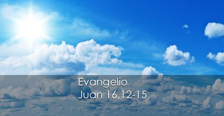 Juan 16,12-15 | Misioneros Digitales Católicos MDC