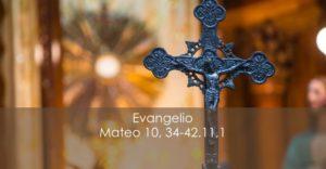 Mateo 10,34-42.11,1