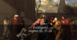 Mateo 15, 21-28