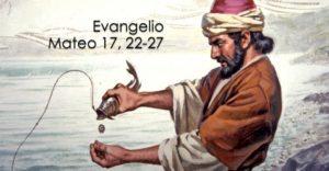 Mateo 17, 22-27