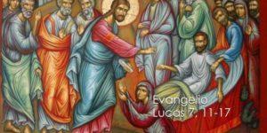 Lucas 7, 11-17