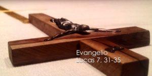 Lucas 7, 31-35