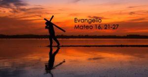Mateo 16, 21-27