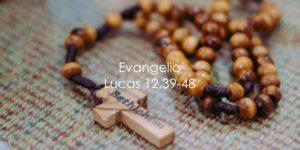 Lucas 12,39-48