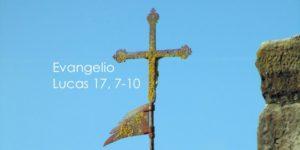 Lucas 17, 7-10
