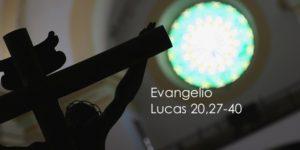 Lucas 20,27-40
