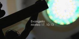 Mateo 17, 10-13