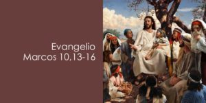 Evangelio Marcos 10,13-16