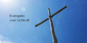 Juan-16,23b-28