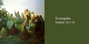 Mateo-10,7-13